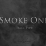 Smoke One, Ball by Lukas